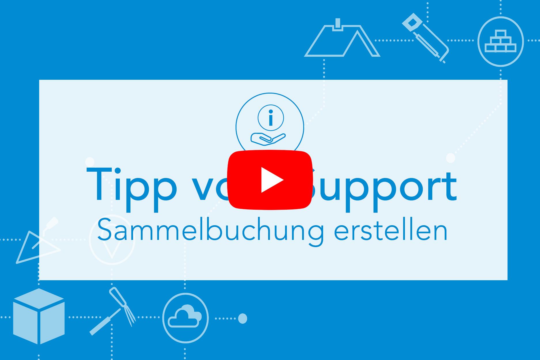 Tipp vom Support Sammelbuchung erstellen